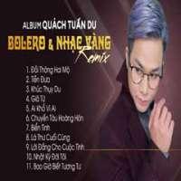 Nhạc Vàng Bolero Remix Tuyển Chọn