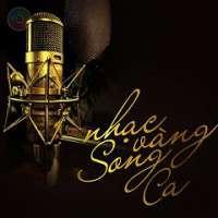 Nhạc Vàng Song Ca Hay Nhất